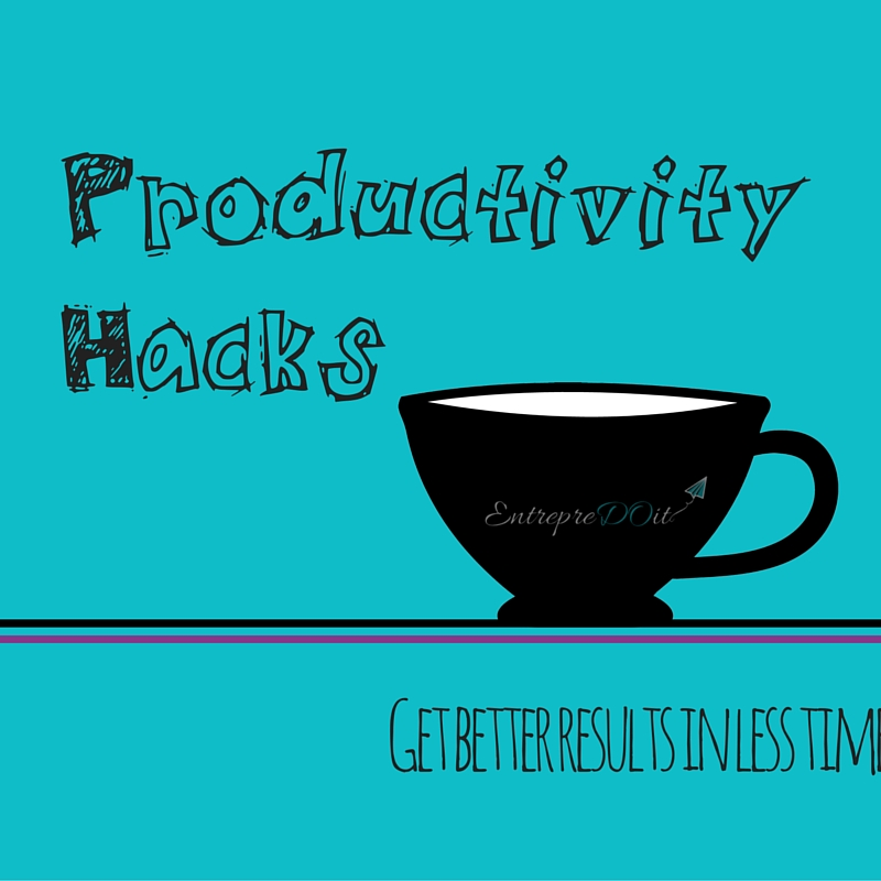 Productivity Hacks for Entrepreneurs Short on Time
