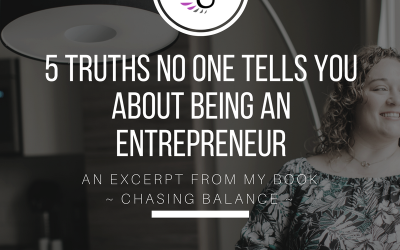 5 Truths No One Tells You About Being an Entrepreneur